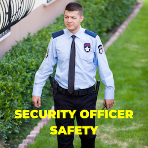 Security Officer Safety - Top Security Training Classes